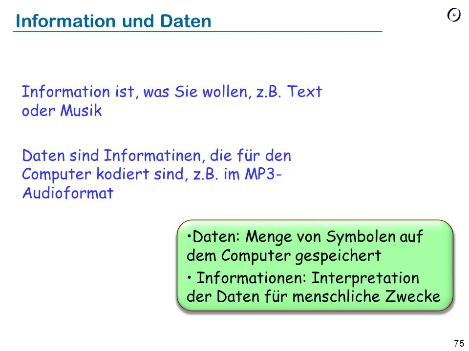 Information und Daten Information ist, was Sie wollen, z.B. Text oder Musik.