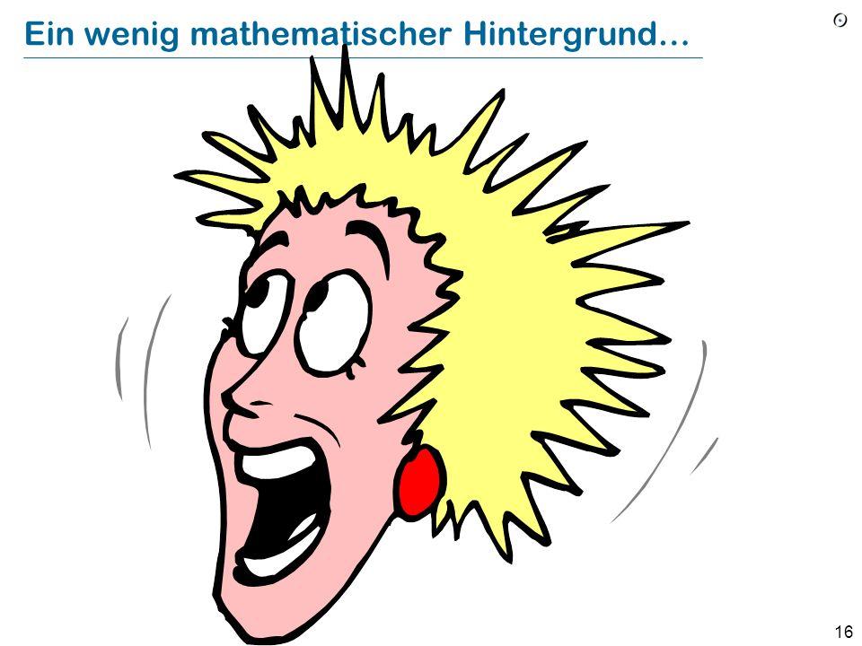 Ein wenig mathematischer Hintergrund…