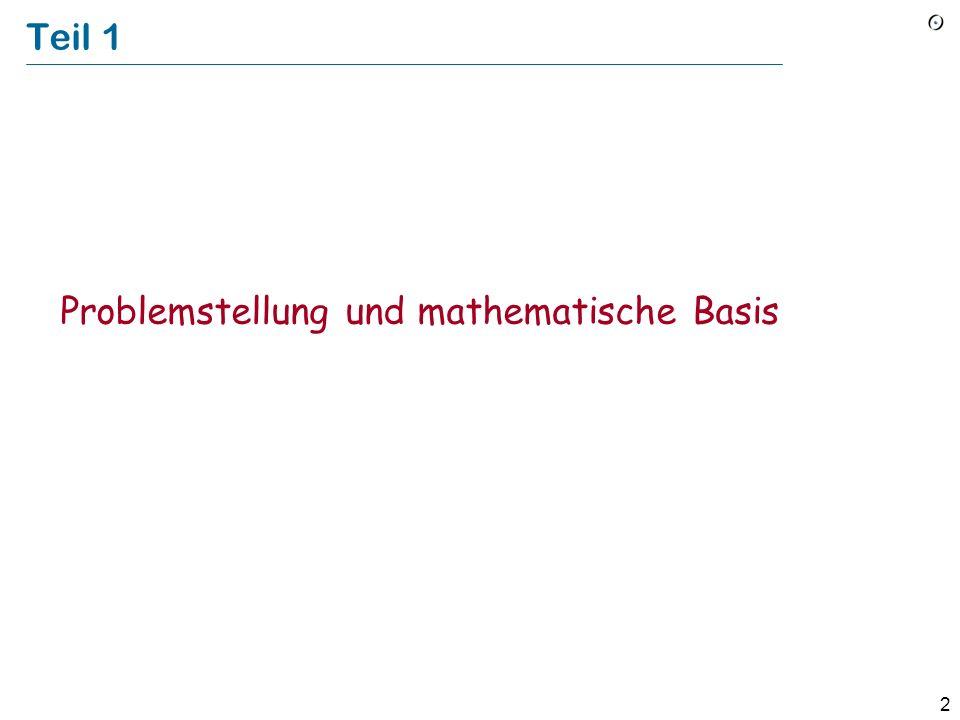 Teil 1 Problemstellung und mathematische Basis