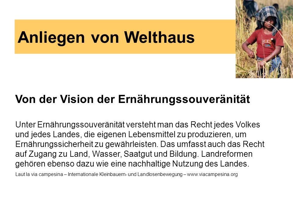 Anliegen von Welthaus Von der Vision der Ernährungssouveränität
