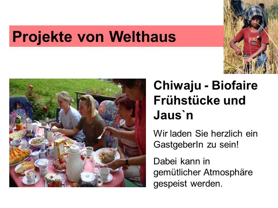 Projekte von Welthaus Chiwaju - Biofaire Frühstücke und Jaus`n