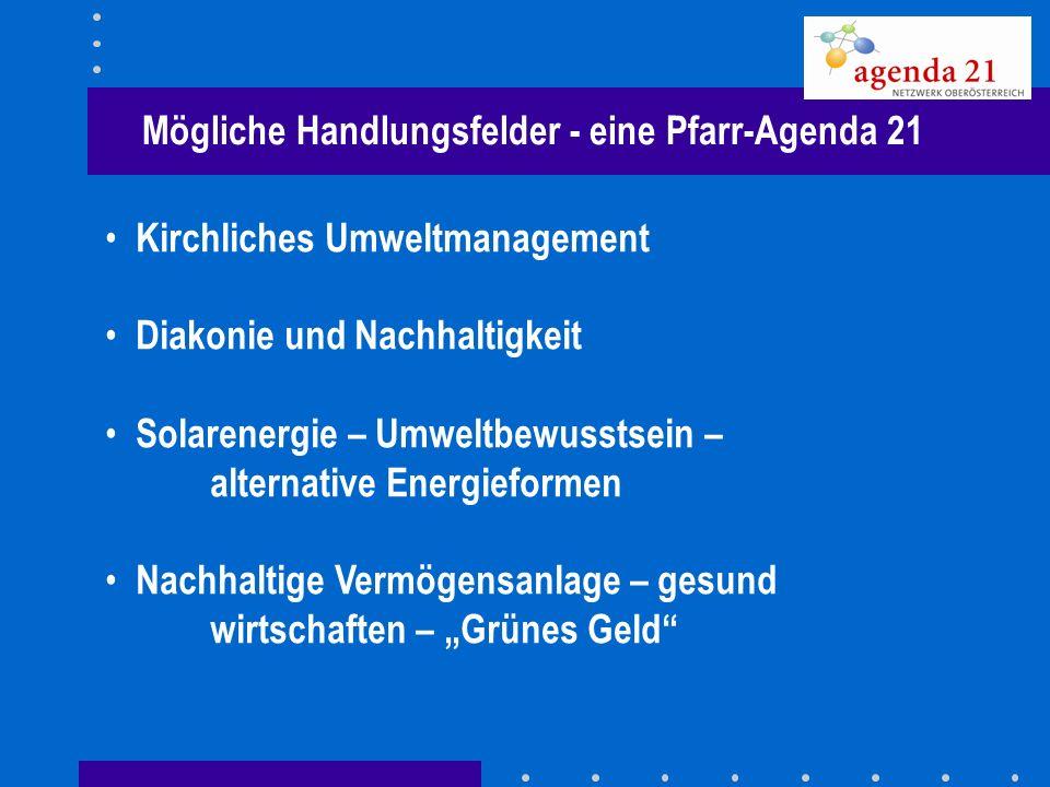 Mögliche Handlungsfelder - eine Pfarr-Agenda 21