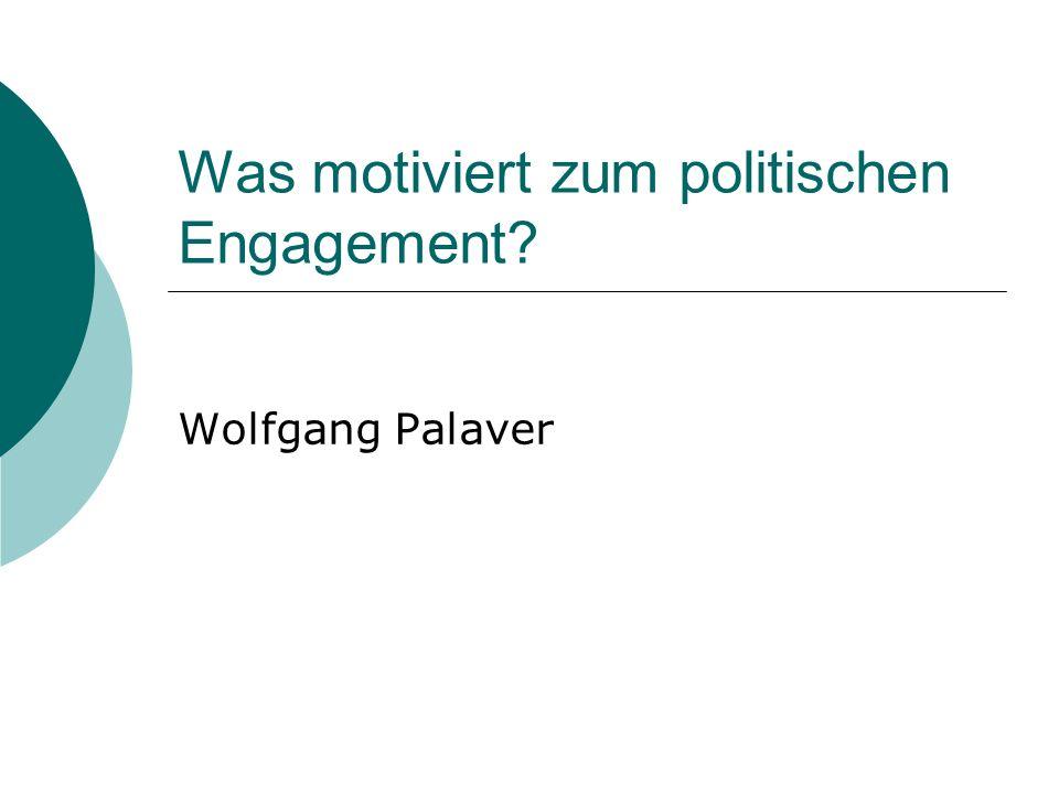 Was motiviert zum politischen Engagement