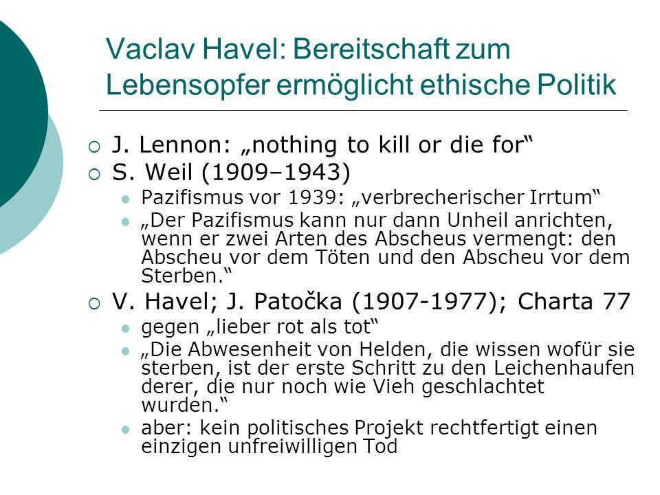 Vaclav Havel: Bereitschaft zum Lebensopfer ermöglicht ethische Politik