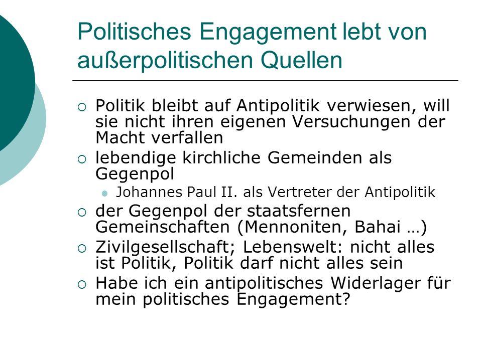 Politisches Engagement lebt von außerpolitischen Quellen