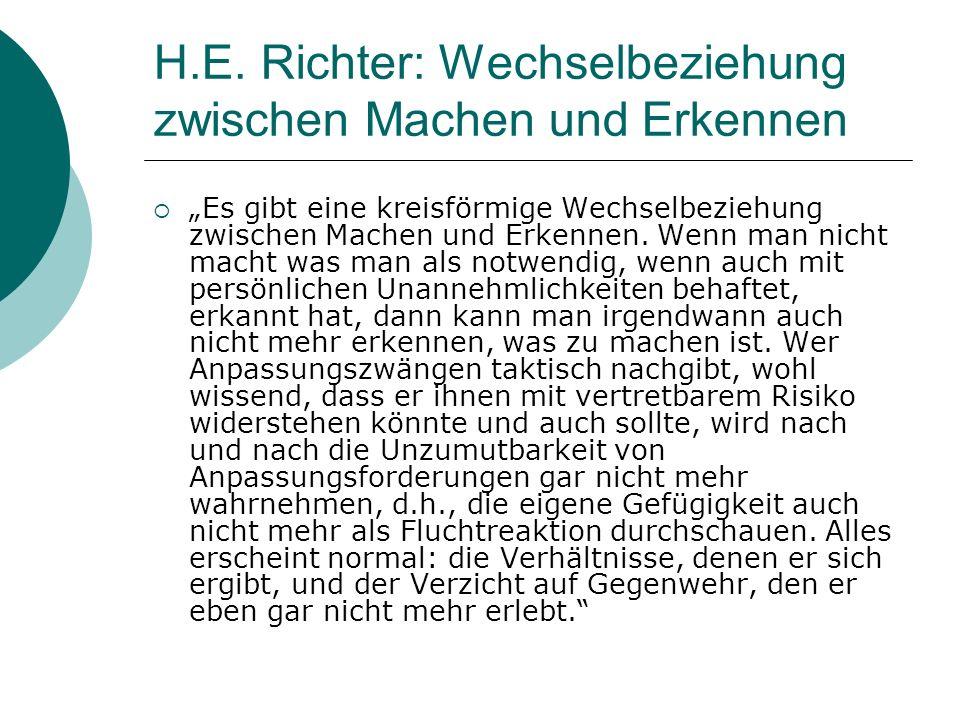 H.E. Richter: Wechselbeziehung zwischen Machen und Erkennen