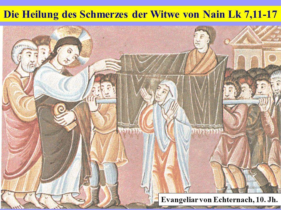 Die Heilung des Schmerzes der Witwe von Nain Lk 7,11-17