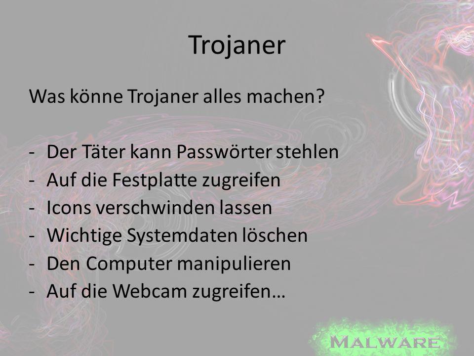 Trojaner Was könne Trojaner alles machen