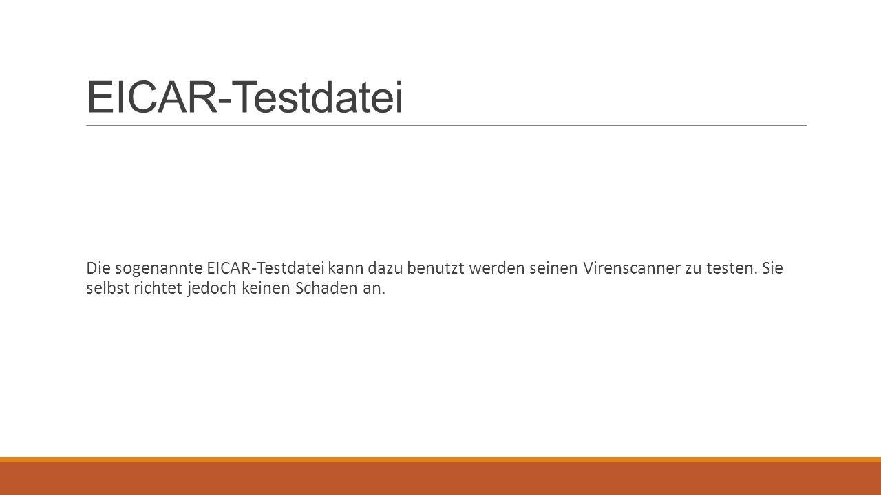 EICAR-Testdatei Die sogenannte EICAR-Testdatei kann dazu benutzt werden seinen Virenscanner zu testen.