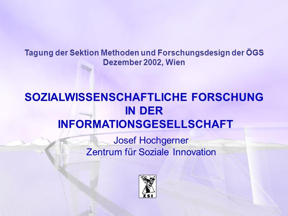 SOZIALWISSENSCHAFTLICHE FORSCHUNG IN DER INFORMATIONSGESELLSCHAFT
