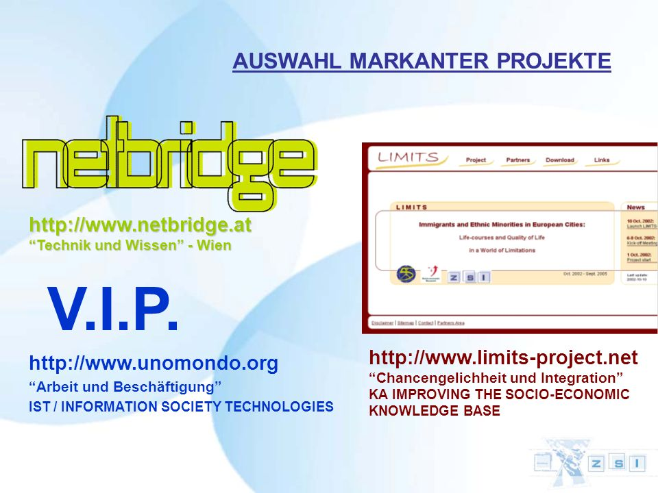 V.I.P. AUSWAHL MARKANTER PROJEKTE http://www.netbridge.at