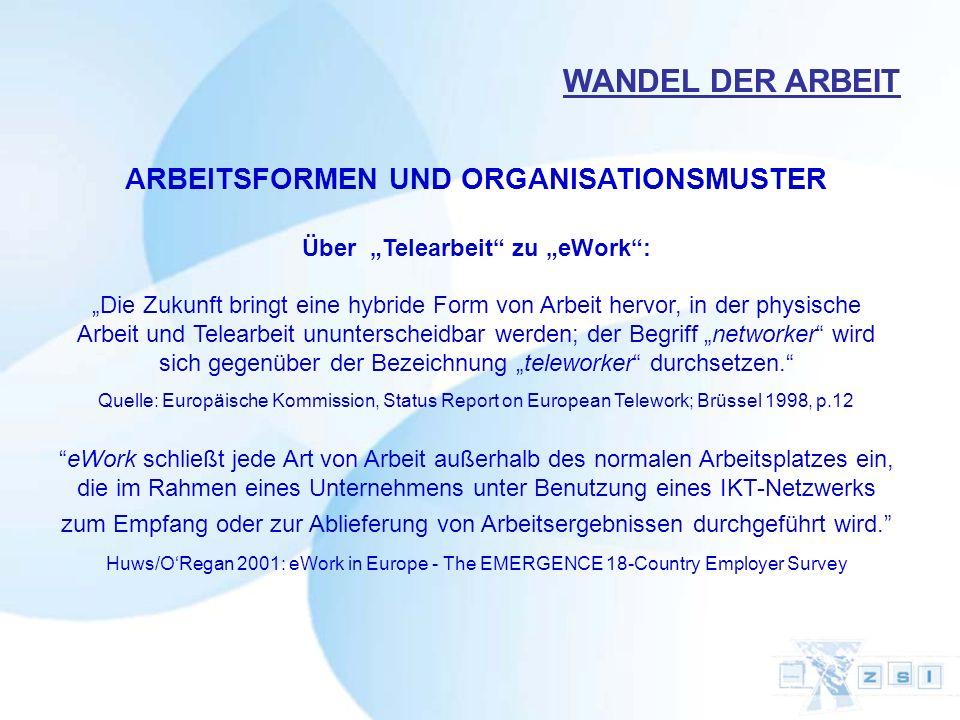 """ARBEITSFORMEN UND ORGANISATIONSMUSTER Über """"Telearbeit zu """"eWork :"""