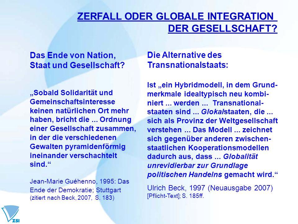 ZERFALL ODER GLOBALE INTEGRATION DER GESELLSCHAFT