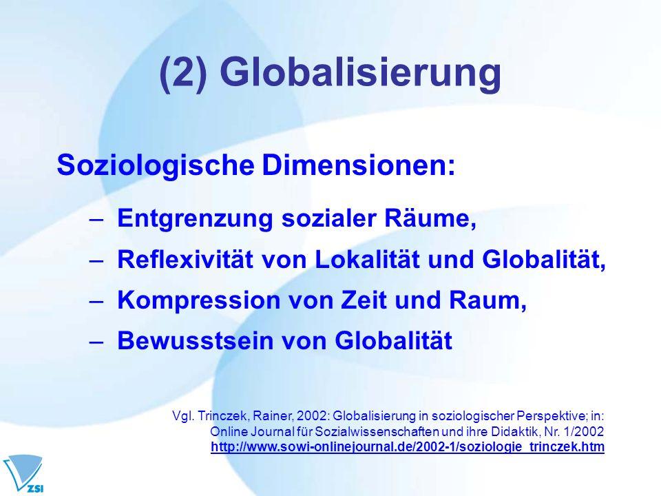 (2) Globalisierung Soziologische Dimensionen: