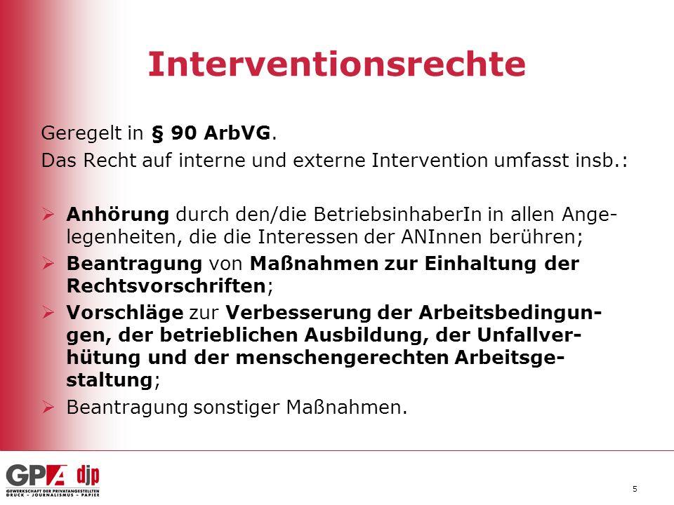 Interventionsrechte Geregelt in § 90 ArbVG.