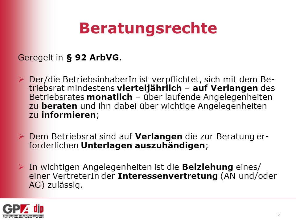 Beratungsrechte Geregelt in § 92 ArbVG.