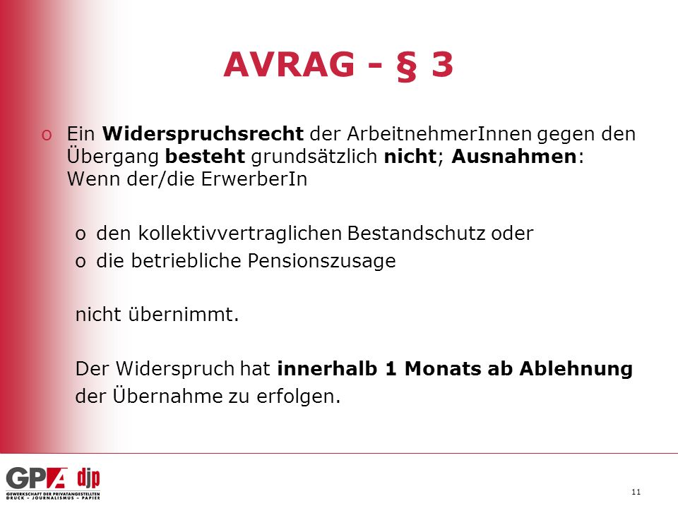 AVRAG - § 3 Ein Widerspruchsrecht der ArbeitnehmerInnen gegen den Übergang besteht grundsätzlich nicht; Ausnahmen: Wenn der/die ErwerberIn.