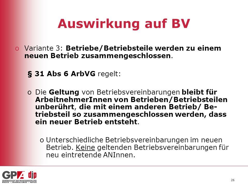 Auswirkung auf BV Variante 3: Betriebe/Betriebsteile werden zu einem neuen Betrieb zusammengeschlossen.