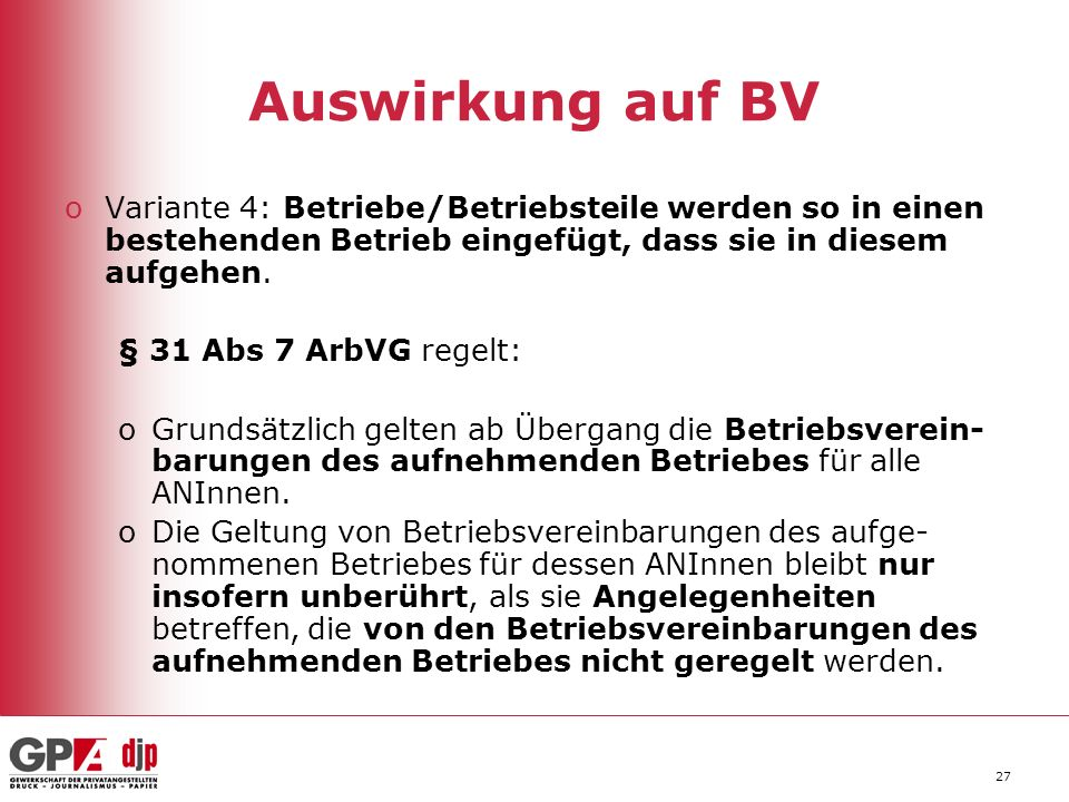 Auswirkung auf BV Variante 4: Betriebe/Betriebsteile werden so in einen bestehenden Betrieb eingefügt, dass sie in diesem aufgehen.