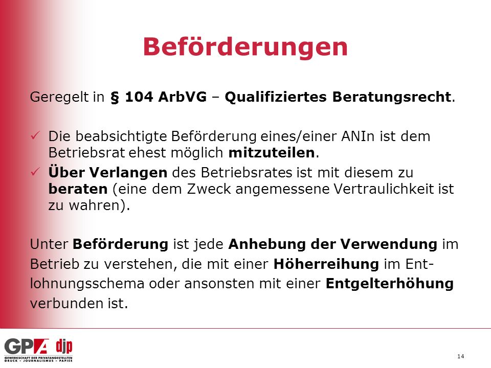 Beförderungen Geregelt in § 104 ArbVG – Qualifiziertes Beratungsrecht.