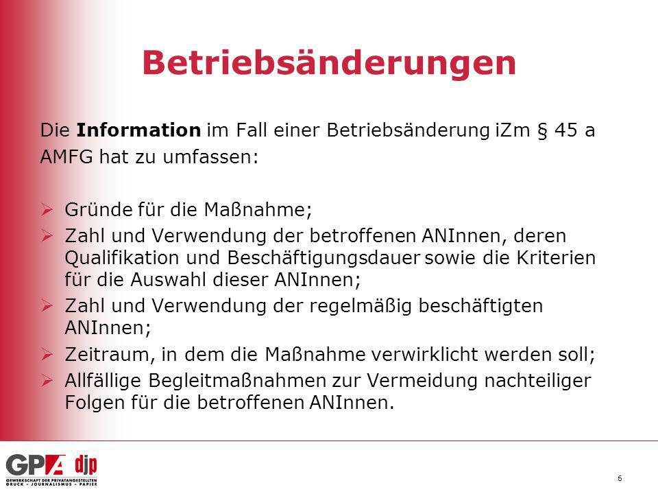 Betriebsänderungen Die Information im Fall einer Betriebsänderung iZm § 45 a. AMFG hat zu umfassen: