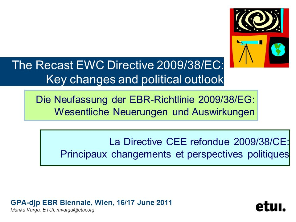 The Recast EWC Directive 2009/38/EC: Key changes and political outlook
