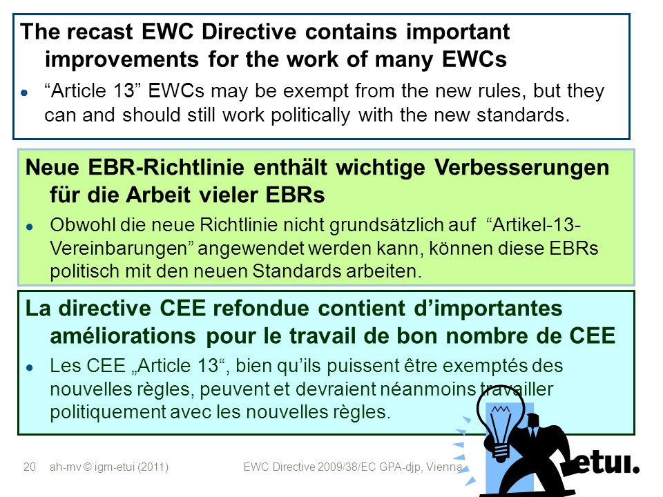 The recast EWC Directive contains important improvements for the work of many EWCs