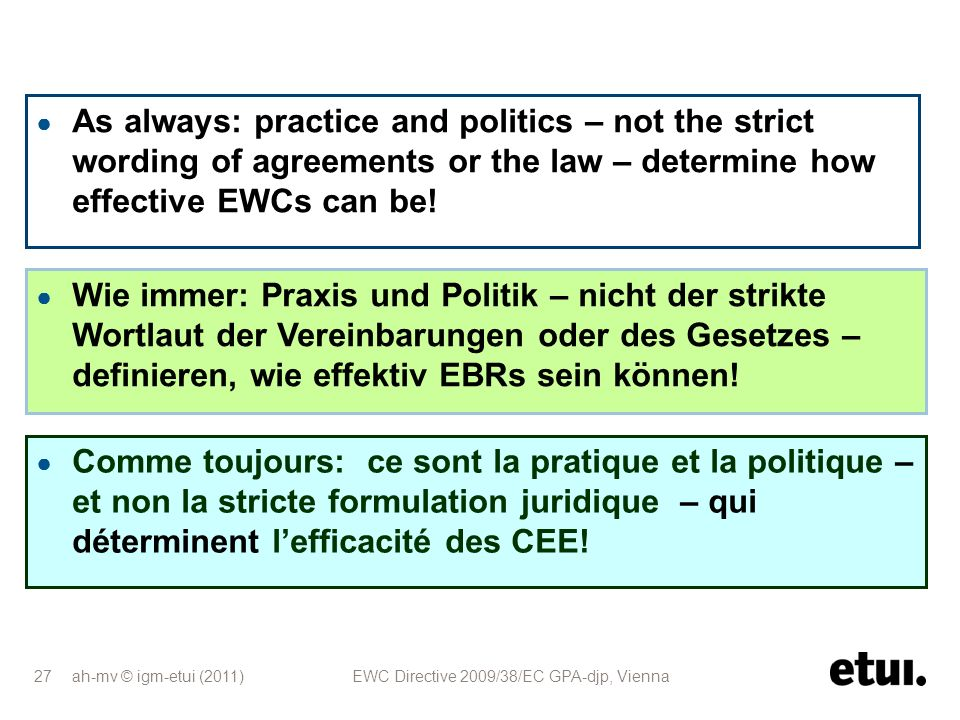 As always: practice and politics – not the strict wording of agreements or the law – determine how effective EWCs can be!