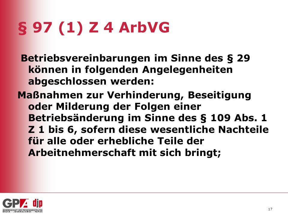 § 97 (1) Z 4 ArbVG Betriebsvereinbarungen im Sinne des § 29 können in folgenden Angelegenheiten abgeschlossen werden: