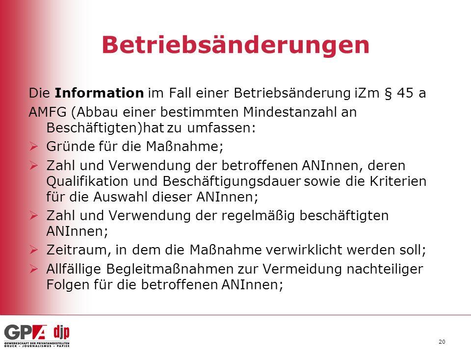 Betriebsänderungen Die Information im Fall einer Betriebsänderung iZm § 45 a.