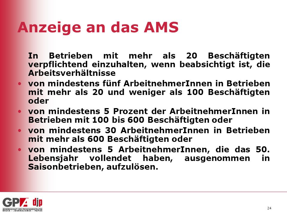 Anzeige an das AMS In Betrieben mit mehr als 20 Beschäftigten verpflichtend einzuhalten, wenn beabsichtigt ist, die Arbeitsverhältnisse.