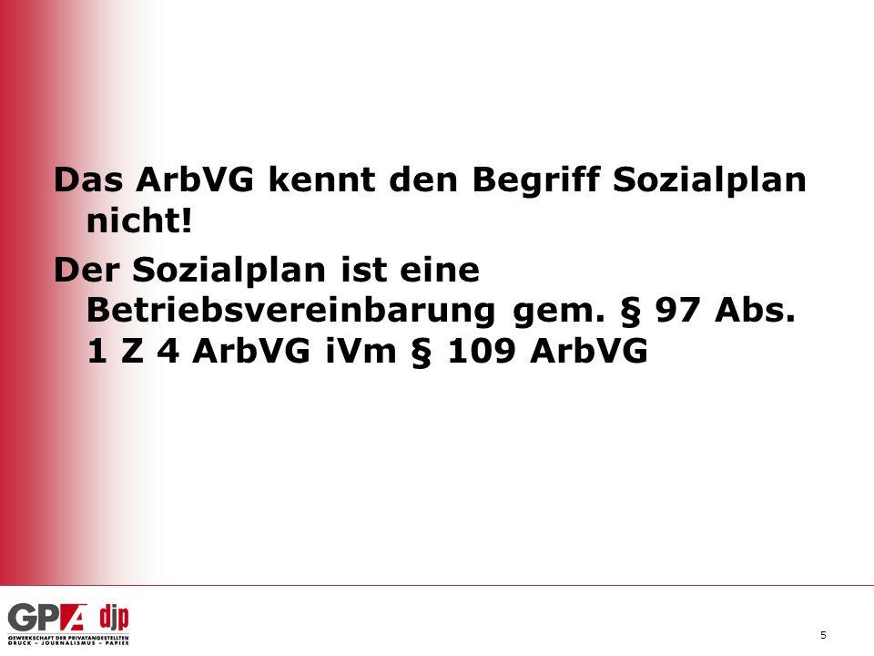 Das ArbVG kennt den Begriff Sozialplan nicht!