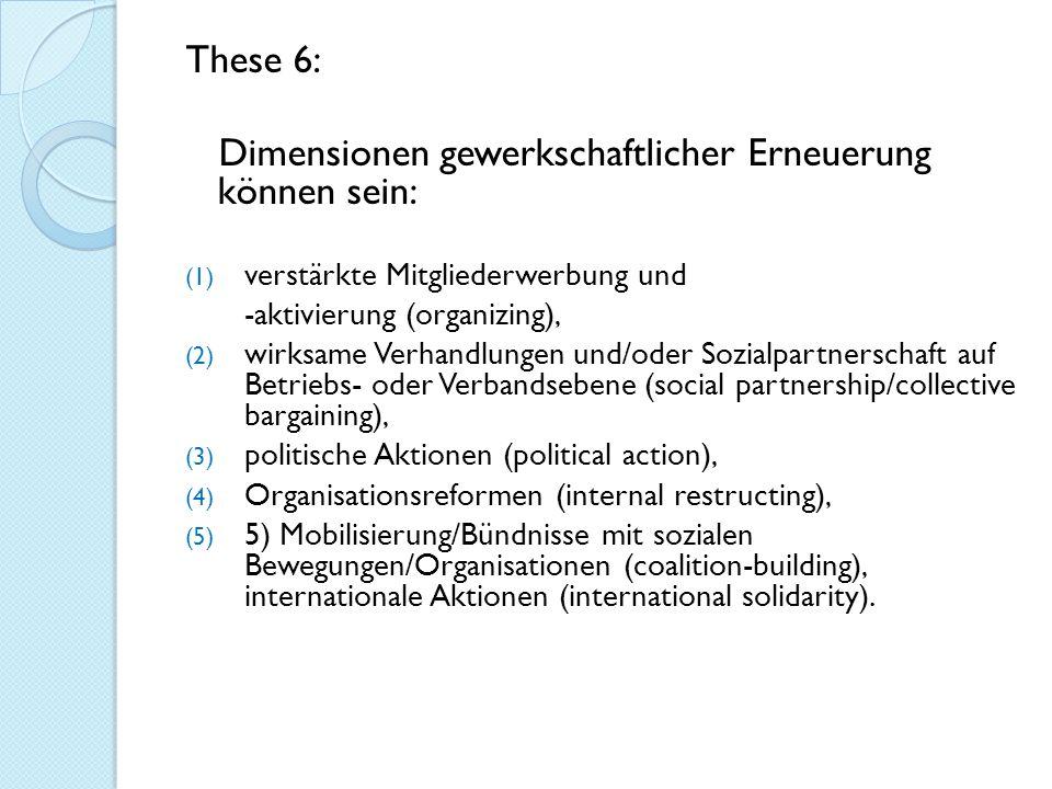 Dimensionen gewerkschaftlicher Erneuerung können sein: