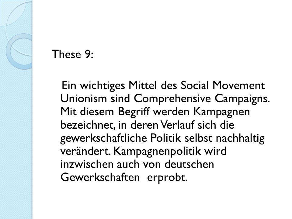 These 9: Ein wichtiges Mittel des Social Movement Unionism sind Comprehensive Campaigns.