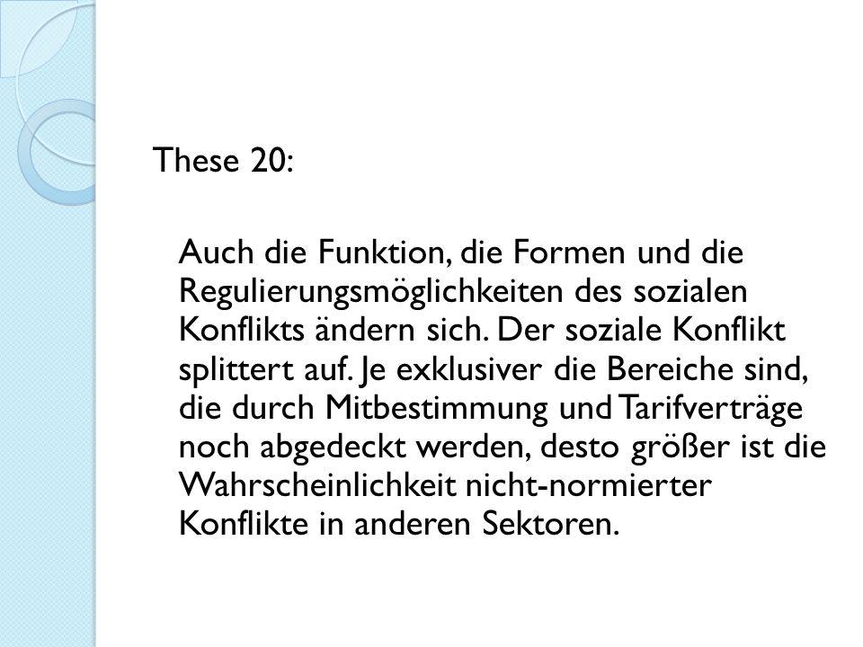 These 20: Auch die Funktion, die Formen und die Regulierungsmöglichkeiten des sozialen Konflikts ändern sich.