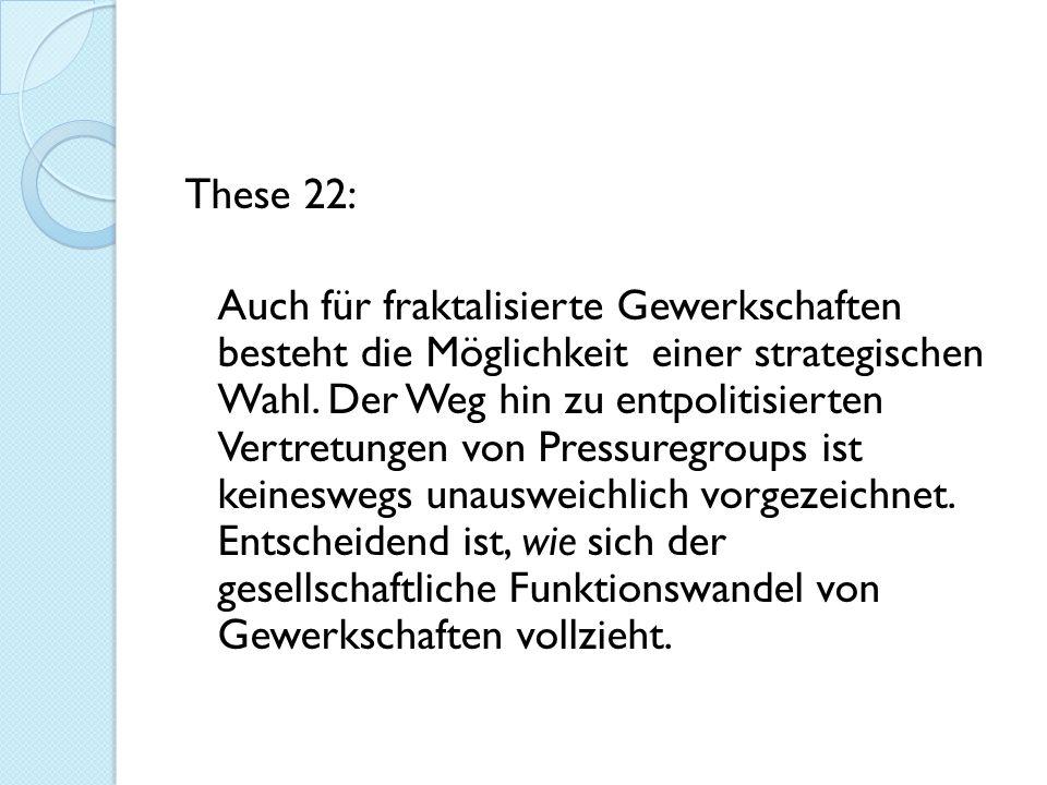 These 22: Auch für fraktalisierte Gewerkschaften besteht die Möglichkeit einer strategischen Wahl.