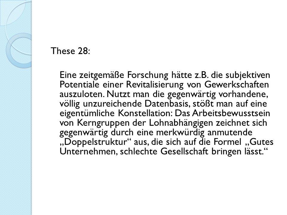These 28: Eine zeitgemäße Forschung hätte z. B