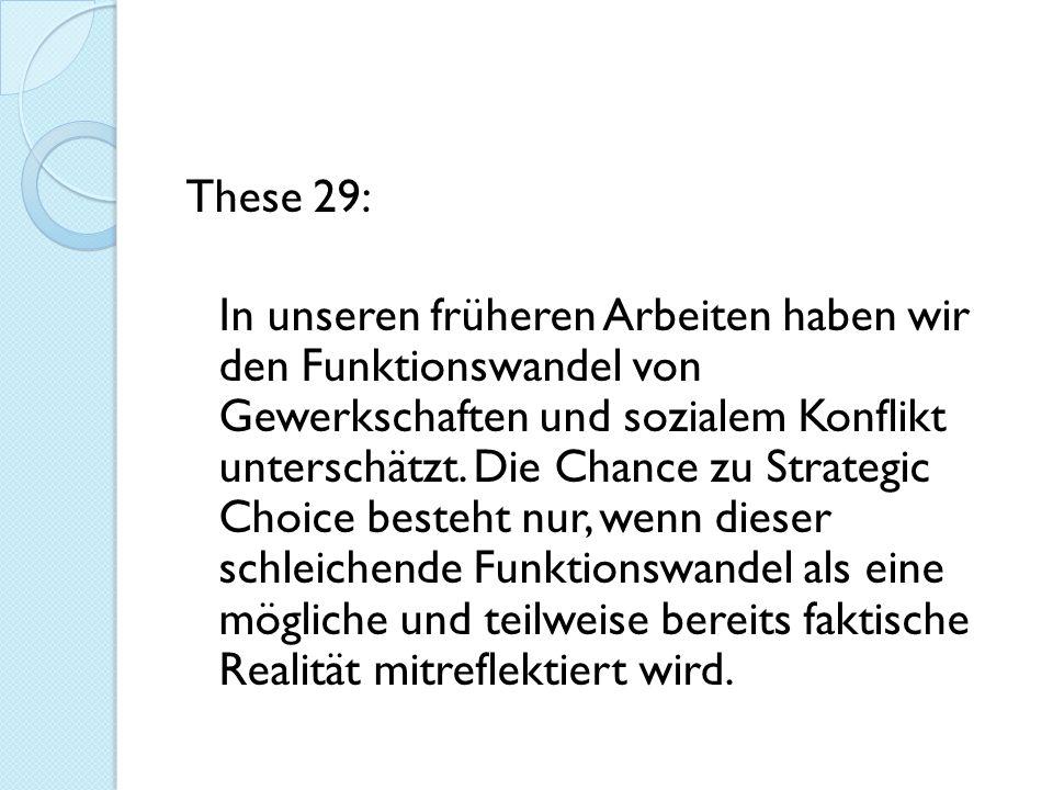 These 29: In unseren früheren Arbeiten haben wir den Funktionswandel von Gewerkschaften und sozialem Konflikt unterschätzt.