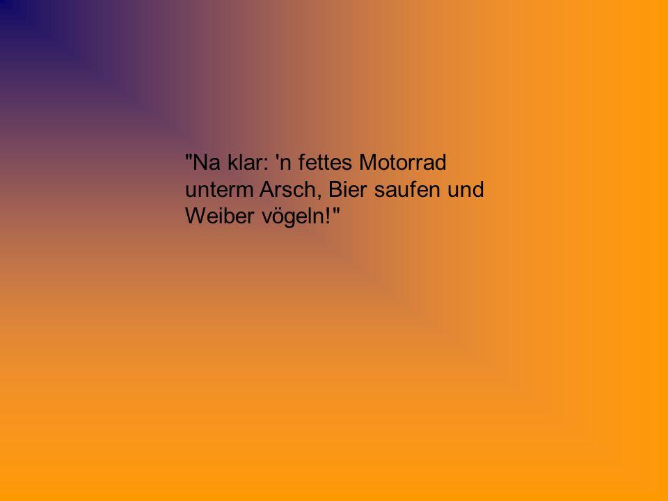 PPSFun.net Download Na klar: n fettes Motorrad unterm Arsch, Bier saufen und Weiber vögeln!