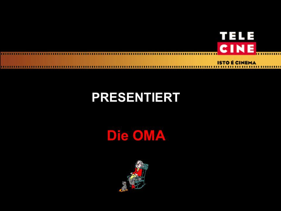 PRESENTIERT Die OMA