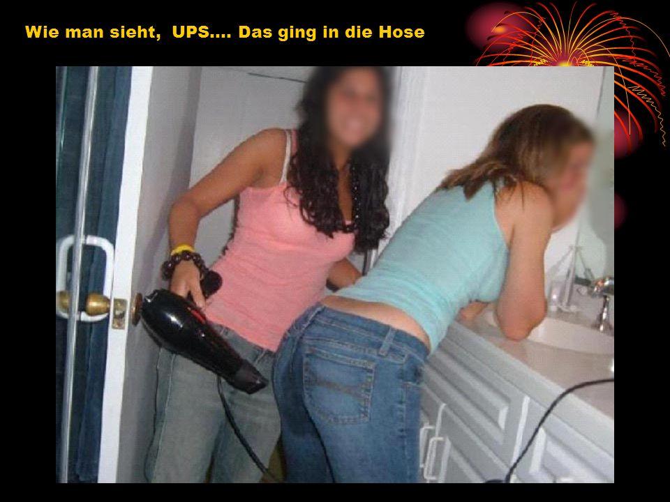 Wie man sieht, UPS…. Das ging in die Hose