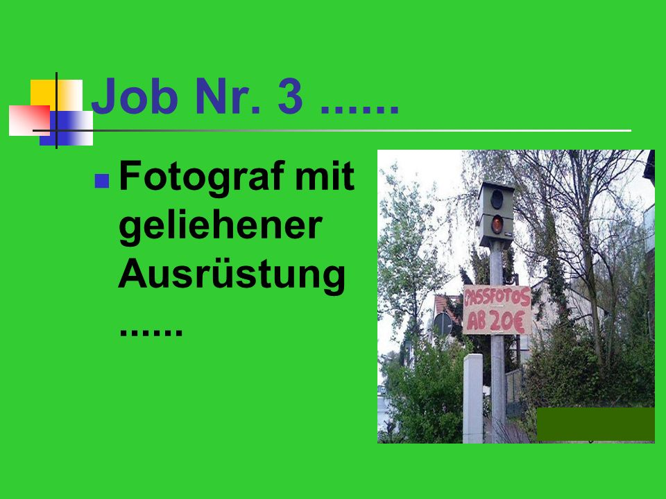 Job Nr. 3 ...... Fotograf mit geliehener Ausrüstung......
