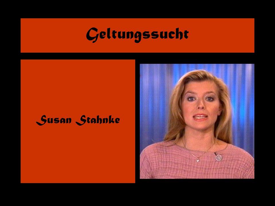 Geltungssucht Susan Stahnke