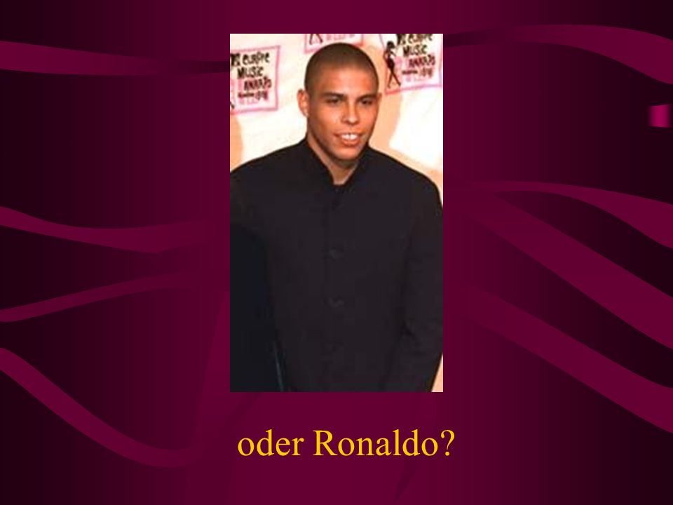 oder Ronaldo