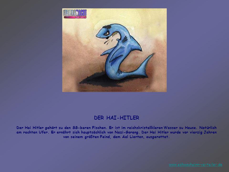 DER HAI-HITLER Der Hai Hitler gehört zu den SS-baren Fischen