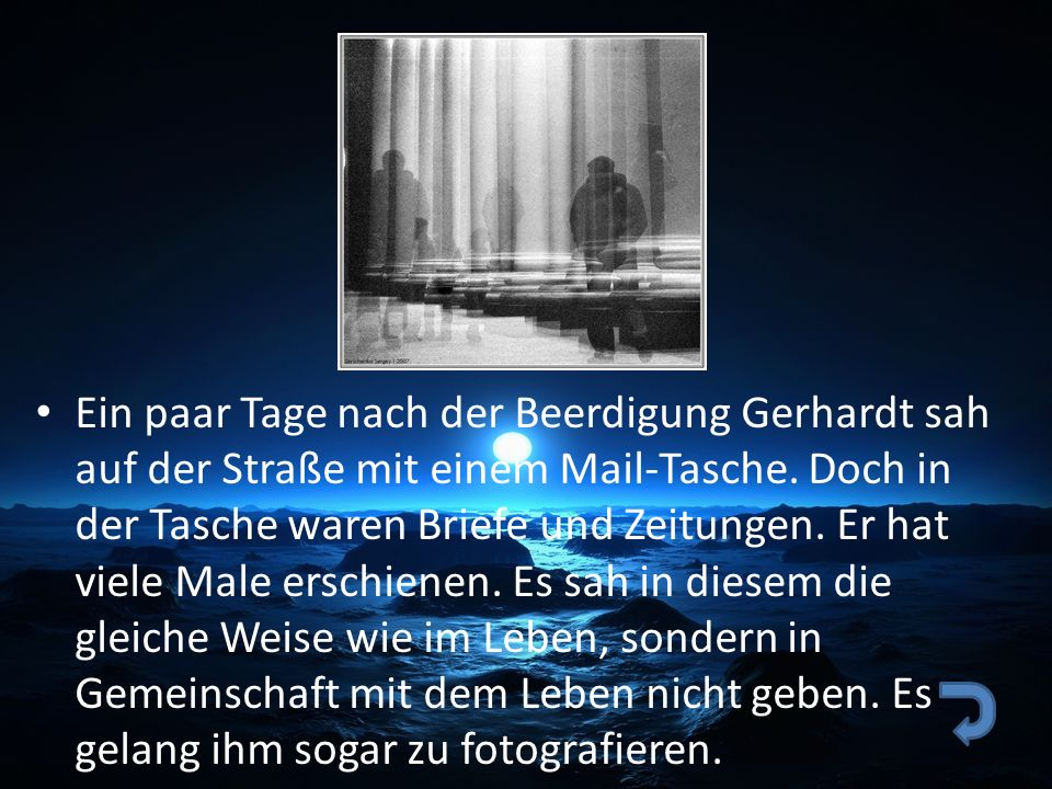 Ein paar Tage nach der Beerdigung Gerhardt sah auf der Straße mit einem Mail-Tasche.