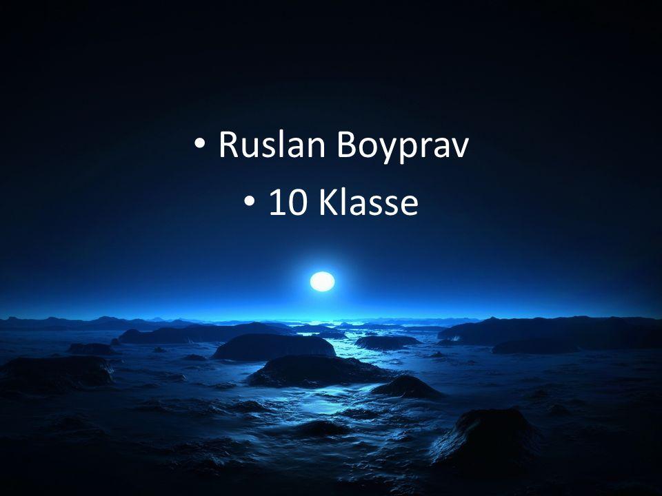 Ruslan Boyprav 10 Klasse
