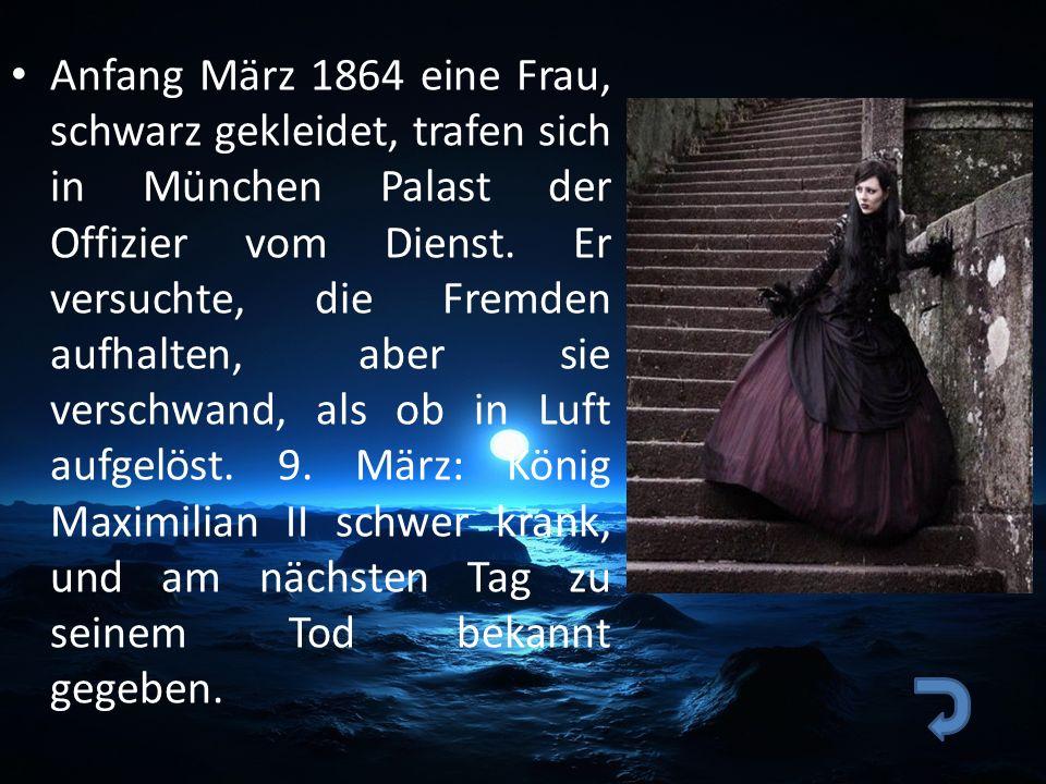 Anfang März 1864 eine Frau, schwarz gekleidet, trafen sich in München Palast der Offizier vom Dienst.