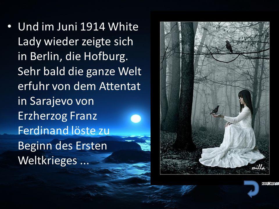 Und im Juni 1914 White Lady wieder zeigte sich in Berlin, die Hofburg