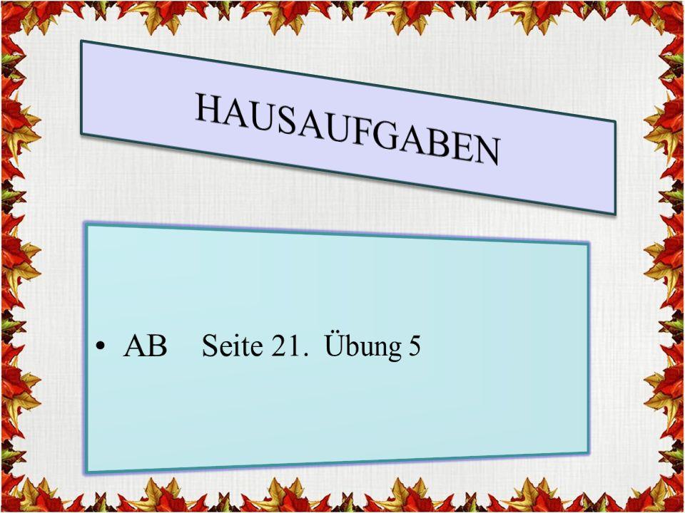 HAUSAUFGABEN AB Seite 21. Übung 5